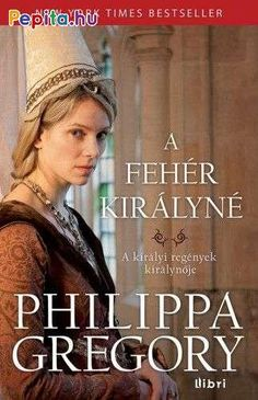 Philippa Gregory: A fehér királyné Philippa Gregory, Best Sellers, Lancaster, Movies, Films, Movie Posters, Books, Products, Libros