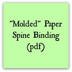 """Molded"" Paper Spine Binding tutorial (pdf)"