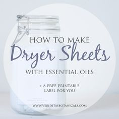 a quick, easy, and affordable way to replace a toxic household product with a natural, health-supporting one! recipe for homemade dryer sheets (reusable!) and a free printable label!