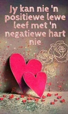 Jy kan nie 'n positiewe lewe leef met 'n negatiewe hart nie Witty Quotes Humor, Wisdom Quotes, Life Quotes, Words To Live By Quotes, Love Me Quotes, Good Morning Images Hd, Good Morning Messages, Afrikaanse Quotes, Christ Quotes