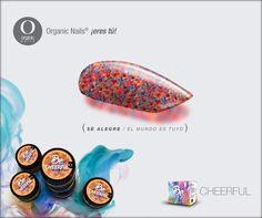 ¿Hoy te levantaste con una sonrisa?  BE CHEERFUL: El mundo es tuyo. Organic Nails ¡eres tú! www.organicnails.com.mx