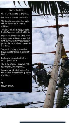 ...well said.... Lineman Love, Power Lineman, Electrical Lineman, Journeyman Lineman, Line Worker, Family Matters, Street Lamp, Funeral, Life