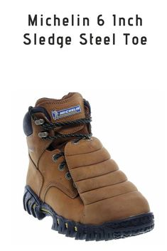 If you're a Welder then the Michelin 6 Inch Sledge Steel Toe boot is a good choice. Good Work Boots, Cool Boots, Welding Boots, Steel Toe Shoes, Cat Shoes, Goodyear Welt, Tactical Gear, Hiking Boots, Promotion
