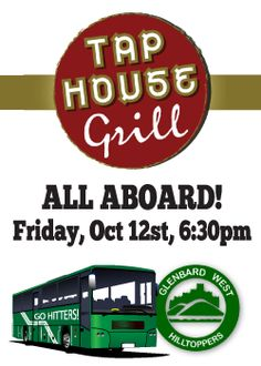 Friday, October 12th 6:30 - 10pm    The Hilltopper Fan Bus is heading to their game at York, Hop On! Tickets for the bus are $8. We will be departing from Tap House Grill at 6:30. To reserve your seat ahead of time please give us a call at 630-858-4369. Go Hitters!!