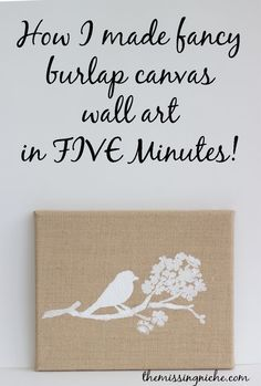 How I Made Fancy Burlap Canvas Wall Art In Five Minutes - The Missing Niche