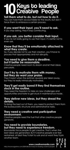 10 Keys to Leading Creative People.meant for the workplace, but applies to creative kiddos, too!-this is what I would like people to keep in mind with me. Leadership Tips, Educational Leadership, Leadership Development, Professional Development, Self Development, Leadership Activities, Leadership Qualities, Quality Of Leadership, Professional References