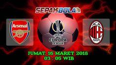 Bola Hari Ini – Prediksi Skor Arsenal vs AC Milan 16 Maret 2018  Arsenal akan menjamu AC Milan di Emirates Stadium pada leg kedua babak 16 besar Liga Europa 2017/18, Jumat (16/3). Arsenal memegang kendali setelah menang 2-0 pada leg pertama.