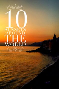 10 best locations in the world to watch a sunset.