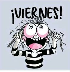 Viernes Spanish Humor, Spanish Quotes, Spanish Class, Happy Week, Happy Friday, Caricature, Cute Quotes, Funny Quotes, Witty Quotes