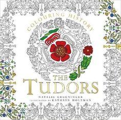 Amazon.com: Colouring History: The Tudors (9780750979443): Natalie Grueninger, Kathryn Holeman: Books
