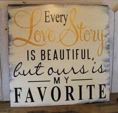 Wedding sign/XXLarge/Every LOVE STORY is by gingerbreadromantic