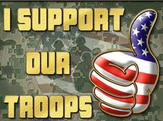 I support our troops.  I am a proud American Volunteer at the VA Medical Center. How are you supporting our troops?