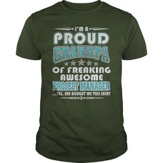 I Am Proud Grandpa Of Freaking Awesome Project Manager T Shirt, Hoodie Project Manager