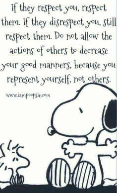 Snoopy on good manners.Although sometimes it's hard not to state how you feel about their disrespect and SLAM THOSE MFS. Great Quotes, Quotes To Live By, Me Quotes, Motivational Quotes, Funny Quotes, Good Manners Quotes, Peanuts Quotes, Snoopy Quotes, Charlie Brown Quotes