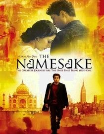 """The Namesake:  Gogol Ganguli is torn between his parents' Indian traditions and his decidedly modern lifestyle, and frankly prefers for his friends to call him """"Nick."""" But the true meaning of his name is a story that spans two continents -- and two generations. Great movie to watch will those that appreciate a story with heart. True story."""