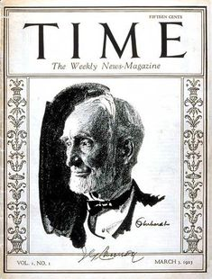 First over of Time magazine, March 3, 1923: The cover was a portrait of House Speaker Joseph G. Cannon