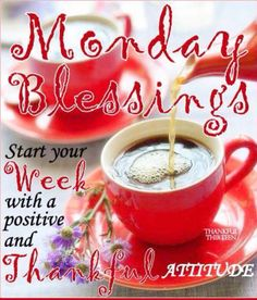 Monday Blessings Start Your Week Positive monday monday quotes happy monday have a great week monday quote happy monday quotes Happy Monday Morning, Today Is Monday, Monday Morning Quotes, Good Morning World, Monday Quotes, Good Morning Good Night, Good Morning Images, Monday Monday, Morning Memes