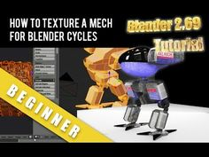 How To Texture A Mech For Cycles Blender 2.69 Tutorial