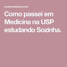 Como passei em Medicina na USP estudando Sozinha.