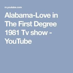 Alabama-Love in The First Degree 1981 Tv show - YouTube