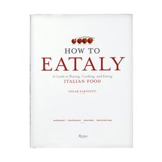 """Holiday Gift Guide: """"How To Eataly"""" cookbook #InStyle"""