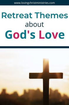 Any one of these retreat themes about God's love will be perfect to create connections and relationships at your next women's ministry event. #retreatresources #womensministry