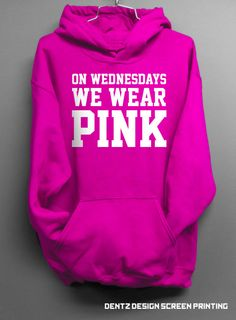 On Wednesdays We Wear Pink Hoodie  Pink Sweatshirt by DentzDesign, $29.00 but then theres one with a hood! @Emily Schoenfeld Schoenfeld Windsor SO MANY CHOICES!!!