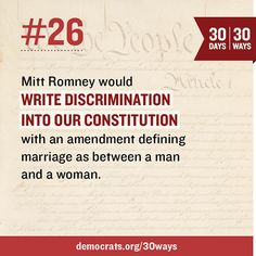 Don't let Mitt Romney get the chance to write discrimination into our Constitution.