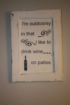 Wall Hanging Wine Art  I'm Outdoorsy by APALS on Etsy, $15.95