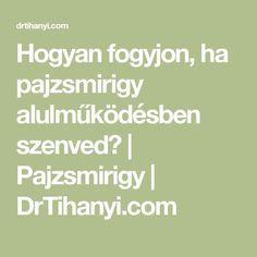 Hogyan fogyjon, ha pajzsmirigy alulműködésben szenved? | Pajzsmirigy | DrTihanyi.com