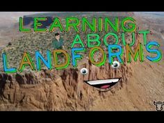 Learning About Landforms - YouTube This is the best video I found for landforms, the boys actually were interested in it.