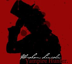 Abraham Lincoln: Vampire Hunter by TheMerthyrRiot on DeviantArt Abraham Lincoln Vampire Hunter