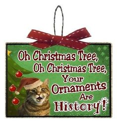 Cat Gifts Funny Oh Christmas Tree Your Ornaments Are History   Nothing ushers in Christmas 2016 like festive cat Christmas decorations. Surprisingly enough cat Christmas decor has been quite popular for the last several years. Admittedly I am a cat lover so I love it even more!    Christmas Tree Ornament With Rustic Twisted Wire and Red Saddle Stitch Ribbon