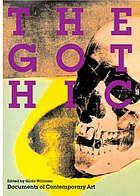 Williams, Gilda. The Gothic. London: Whitechapel, 2007. Print.