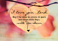 I love you lord!