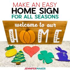 DIY Welcome Home Sign for All Seasons! - Jennifer Maker
