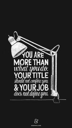 You are more than your job.
