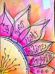 Let Your Light Shine Brightly Flower Painting, Peggy Festerling Kunstjournal Inspiration, Art Journal Inspiration, Journal Ideas, Art Journal Pages, Art Journals, Zentangle, Bibel Journal, Let Your Light Shine, Artist Trading Cards