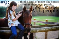 "Who isn't guilty of this, at least from time to time?   ""I think I kind of might like horses more than most people. Well, maybe all people."""