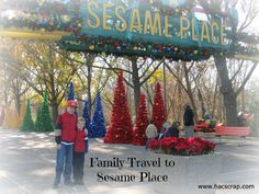 Getting in the Holiday Spirit | A Family Trip to Sesame Place |my scraps