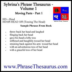 Sybrina's Phrase Thesaurus - Volume 1 - Moving Parts - Part 1 - HD-Head - HD105 HEAD 105 (Tossing The Head) Writing Skills, English Language, Improve Yourself, Writer, Reading, Books, Libros, English People, Writers