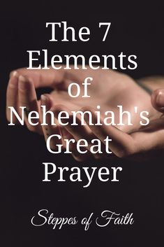 """The 7 Elements of Nehemiah's Great Prayer"" by Steppes of Faith Prayer Scriptures, Bible Teachings, Bible Prayers, Prayer Quotes, Bible Quotes, Bible Verses, Spiritual Prayers, Faith Prayer, Marriage Scripture"