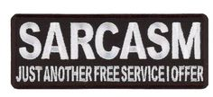Sarcasm Just Another Free Service I Offer Funny Embroidered Biker Patch Iron On…