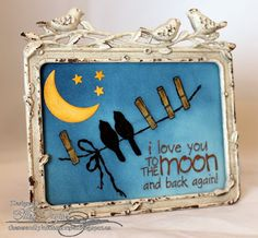 The Serendipitous Stamper: To The Moon And Back~ DT Thursday