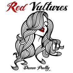 Debut album 'Damn Pretty'by Red Vultures (NL)