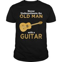 An Old Man With A Guitar Great Country Best Gift : shirt quotesd, shirts with sayings, shirt diy, gift shirt ideas  #hoodie #ideas #image #photo #shirt #tshirt #sweatshirt #tee #gift #perfectgift #birthday #Christmas