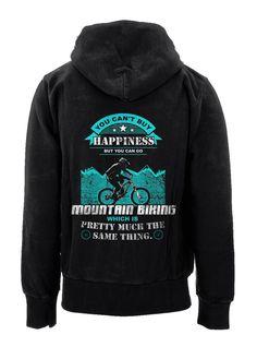 You Can't Buy Happiness But You Can Go Mountain Biking Hoodie
