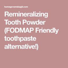 Remineralizing Tooth Powder (FODMAP Friendly toothpaste alternative!)