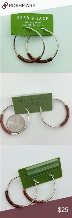NWOT seed and sage sterling silver hoop earrings NWOT seed & sage sterling silver hoop earrings. Wrapped copper colored coil design in lower half of hoop. Made in Mexico. Received as a gift, not my style (that is why price tag was removed).  Never worn. See photos for size comparison to quarter. Same or next day shipping, pet and smoke free home. seed & sage Jewelry Earrings