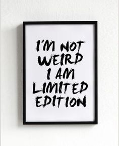 I'm Not Weird I Am Limited Edition quote poster print, Typography Posters, Home decor, Motto, Handwritten, A3 poster, words, inspirational.